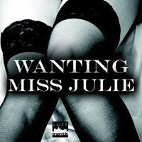 WANTING MISS JULIE Fundraiser