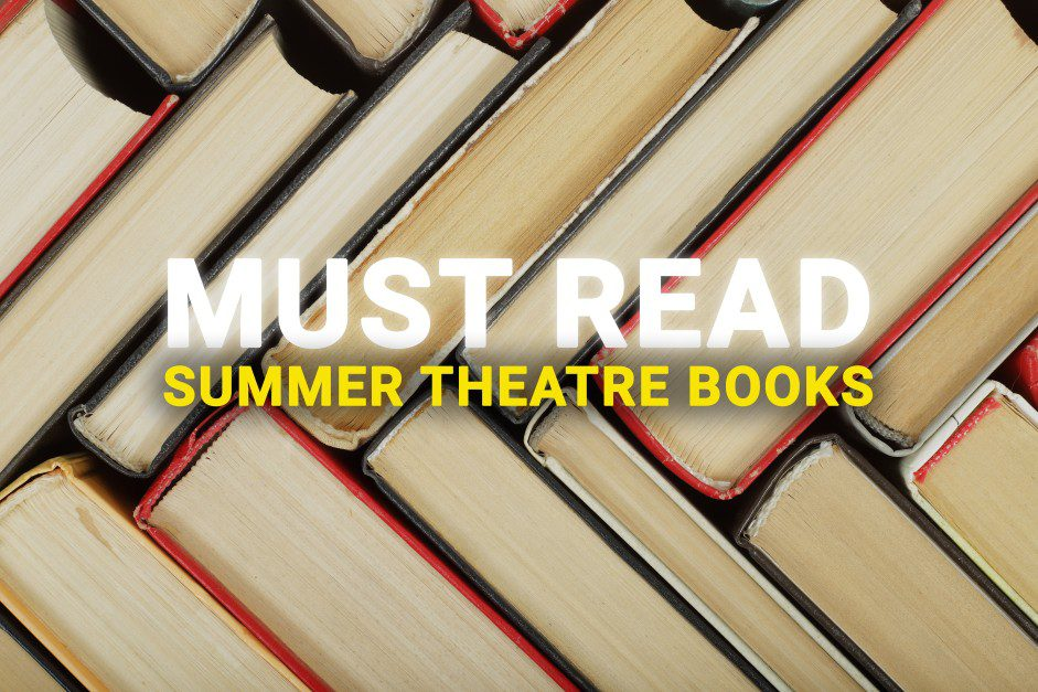 11 Must-Read Theatre Books to Bring to the Beach This Summer